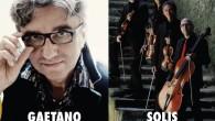 """Mercoledi 8 Luglio 2015 Solis String Quartet – Gaetano Curreri Canzoni da Camera Il pop-rock d'autore e l'ensemble che lo ha più """"contaminato"""", un happening live con i Solis String […]"""